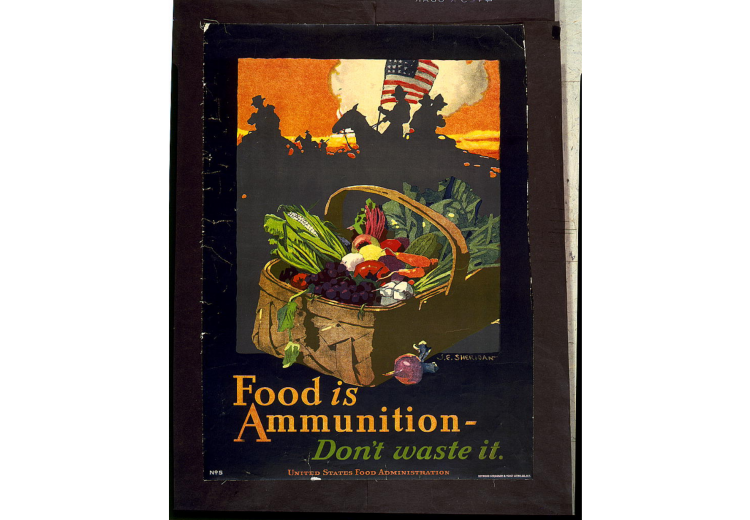 "J.E. Sheridan, ""Food is Ammunition: Don't Waste It."" A poster from the United States Food Administration during World War I."